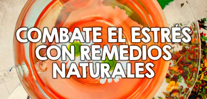 combatir estres con remedios naturales